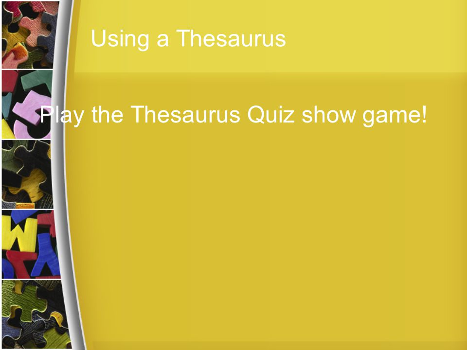 Play the Thesaurus Quiz show game!