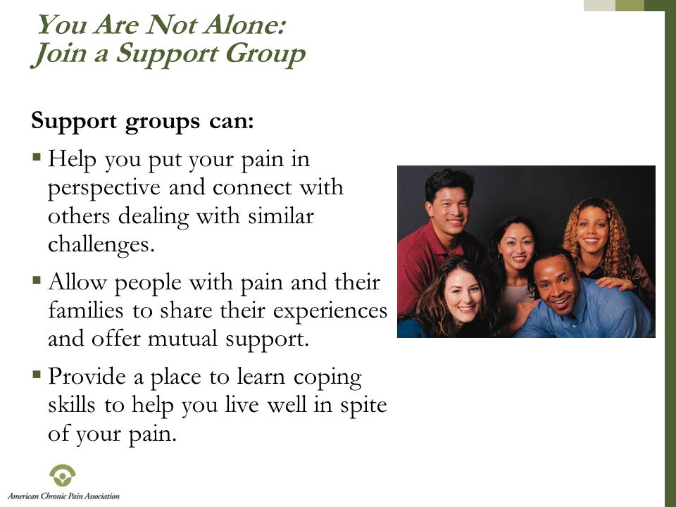 You Are Not Alone: Join a Support Group