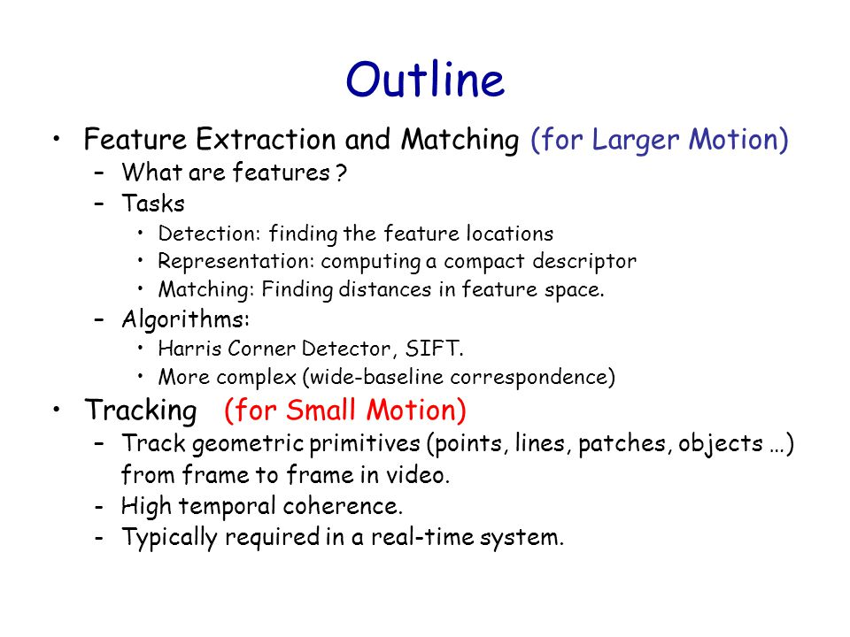 Outline Feature Extraction and Matching (for Larger Motion) - ppt