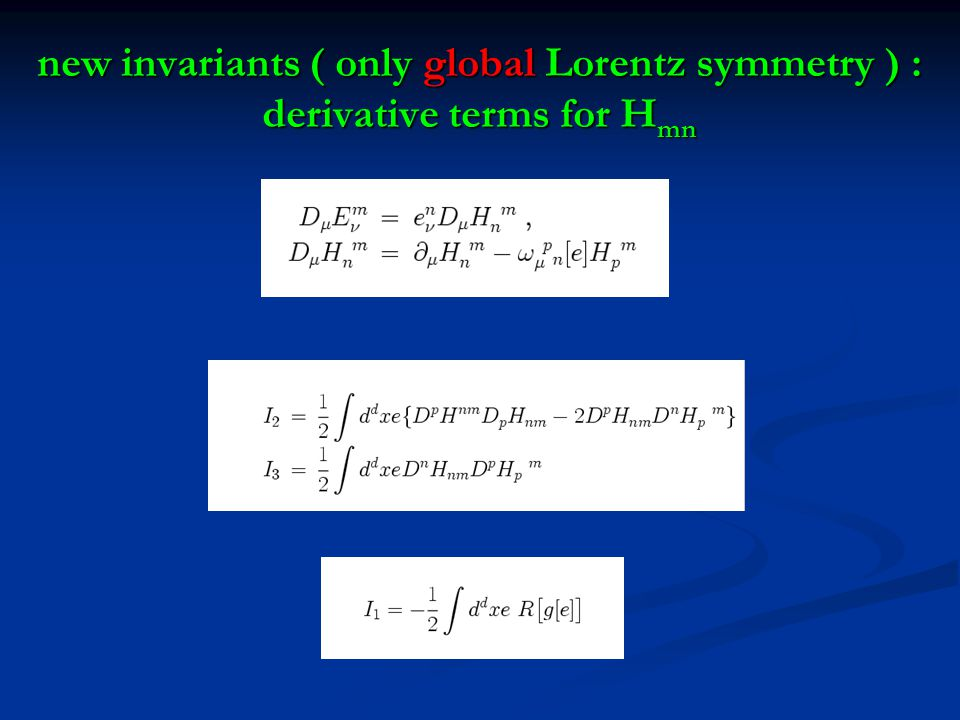 new invariants ( only global Lorentz symmetry ) : derivative terms for Hmn