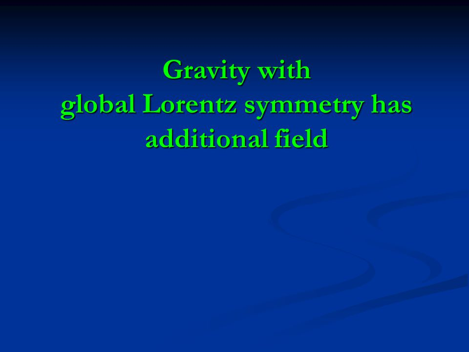 Gravity with global Lorentz symmetry has additional field