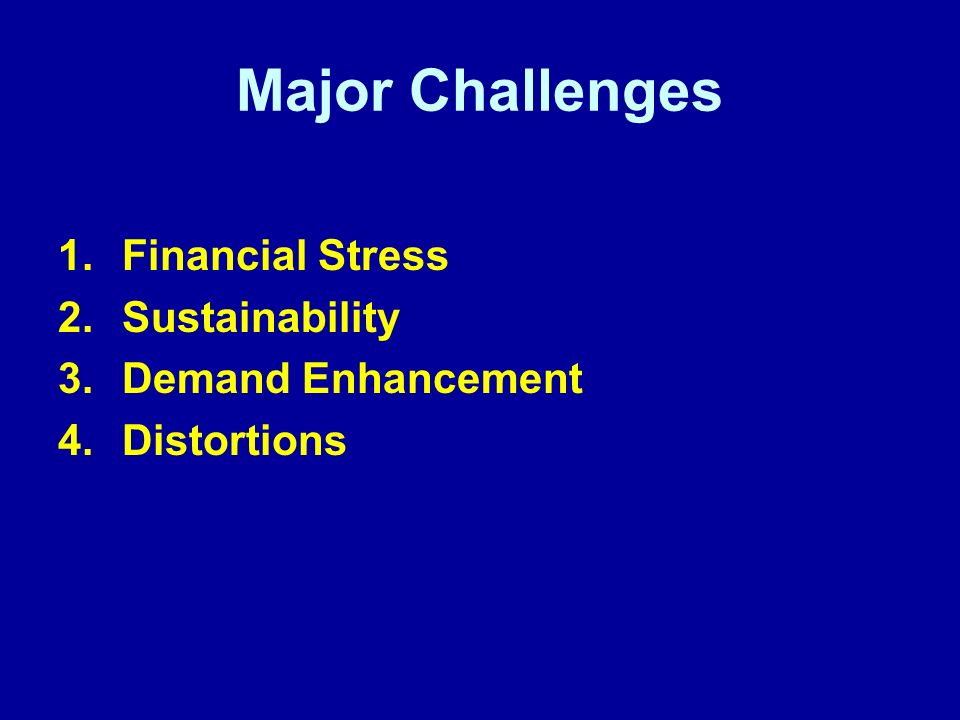 Major Challenges Financial Stress Sustainability Demand Enhancement