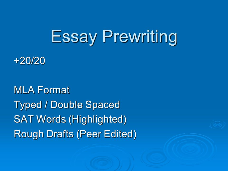 Essay Prewriting +20/20 MLA Format Typed / Double Spaced