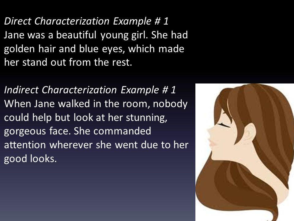 Direct Characterization Example # 1 Jane was a beautiful young girl