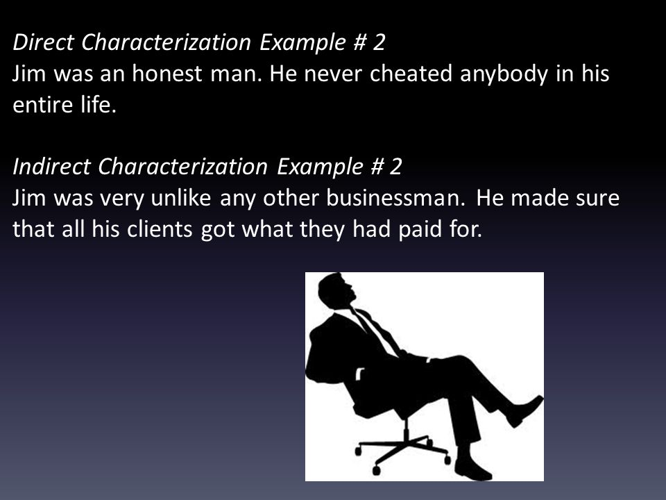 Direct Characterization Example # 2 Jim was an honest man