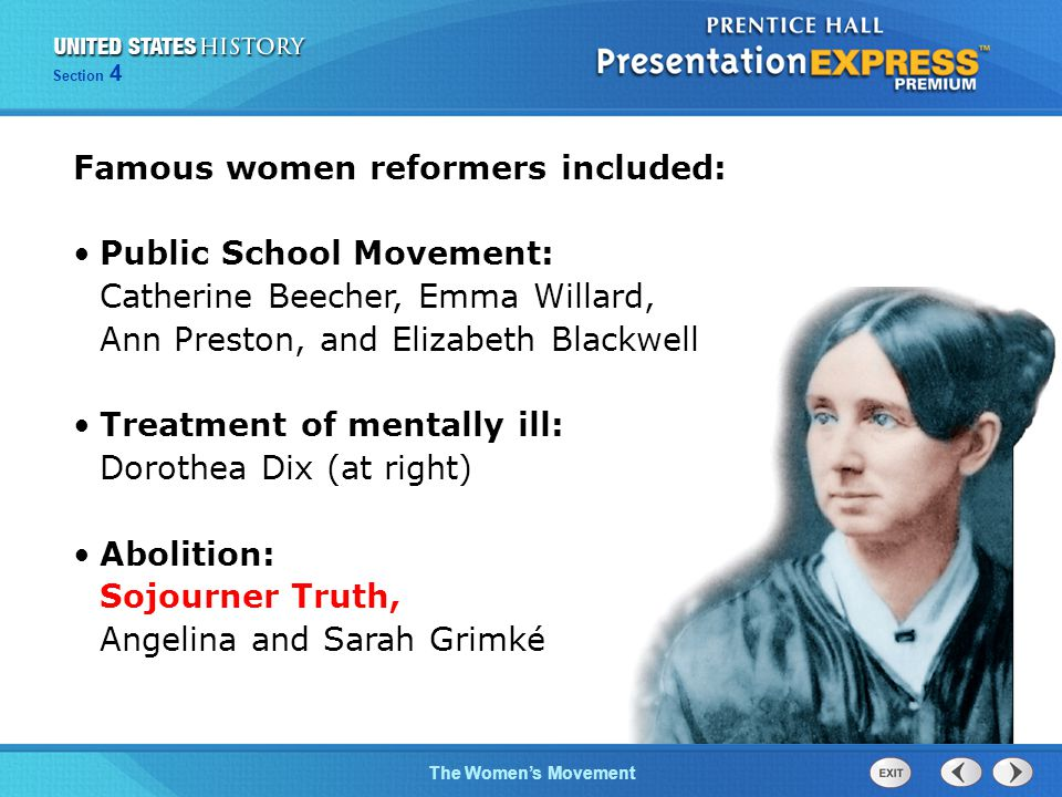 Famous women reformers included: