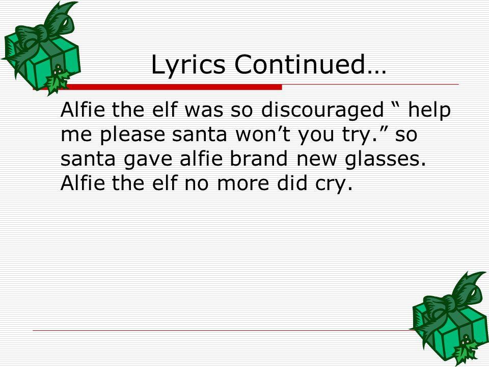 Lyric brand new you won t know lyrics : Alfie the Elf 1st grade. - ppt video online download