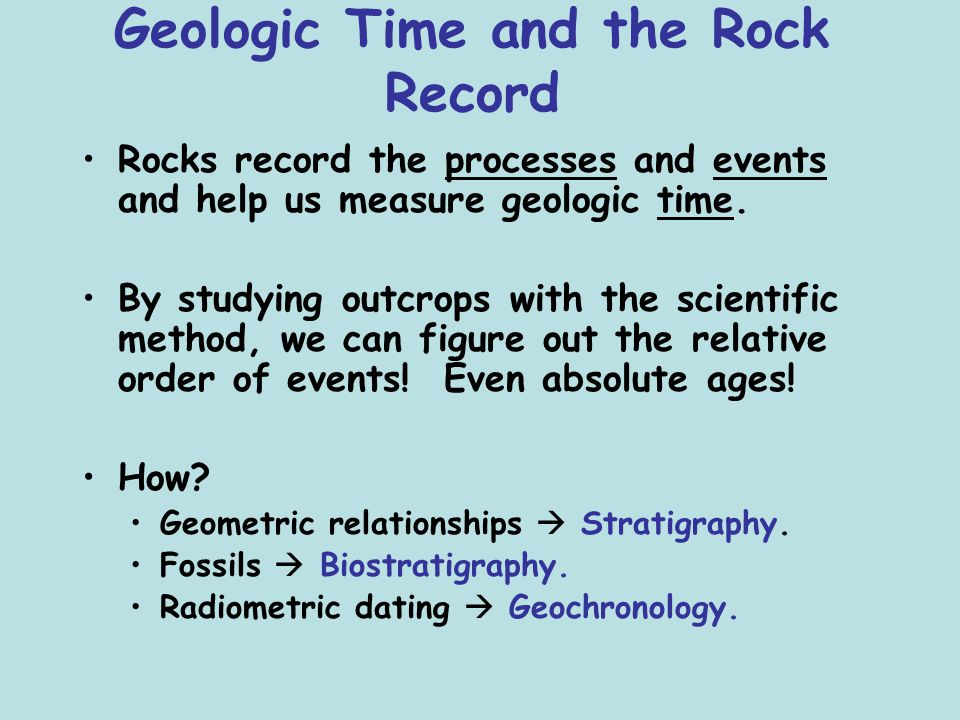 Geologists use decay rates of unstable isotopes to determine absolute ages of rocks.