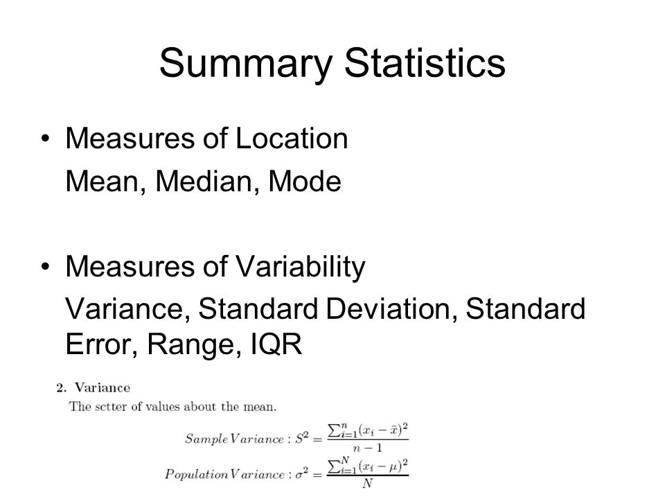 Summary Statistics Measures of Location Mean, Median, Mode