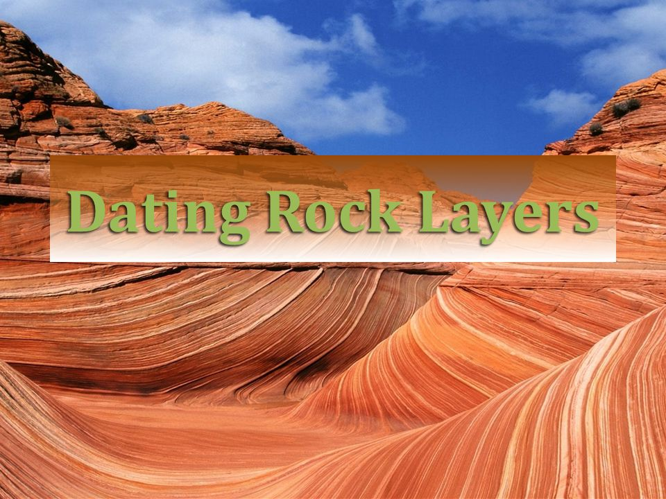 dating rock layers powerpoint