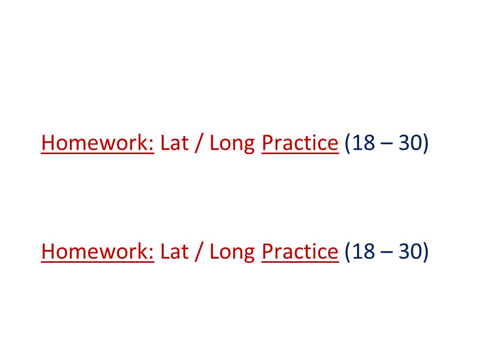 Homework: Lat / Long Practice (18 – 30)