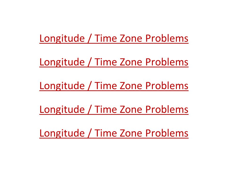 Longitude / Time Zone Problems