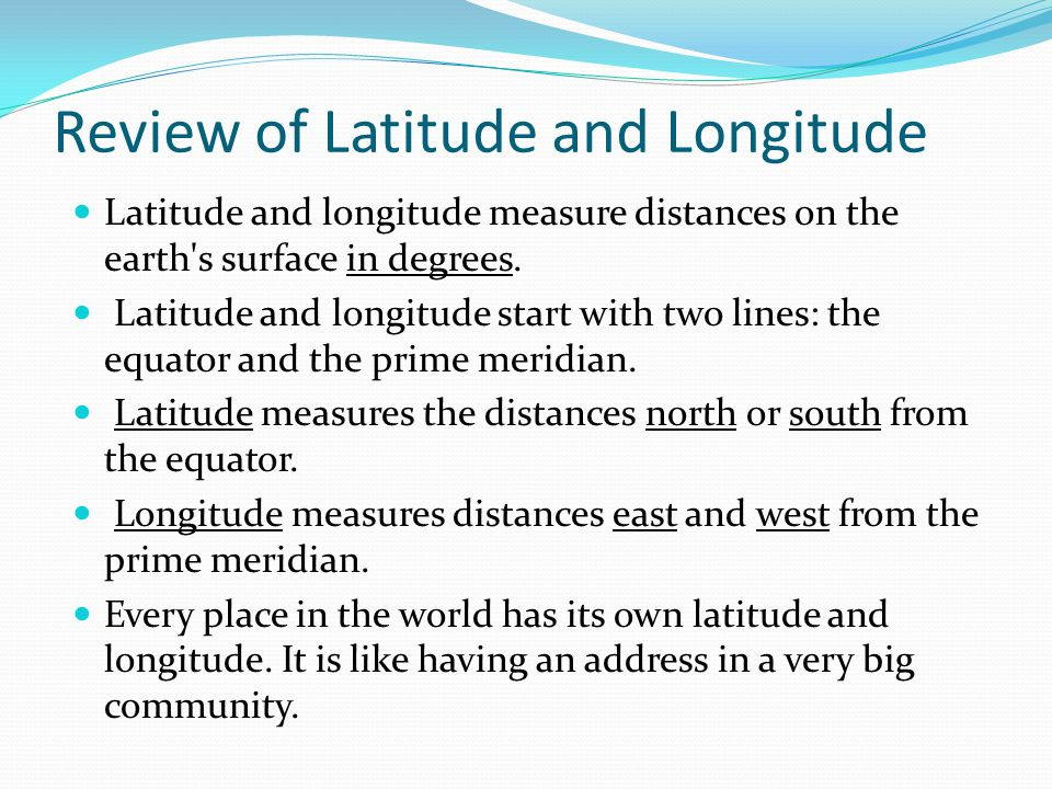 Review of Latitude and Longitude