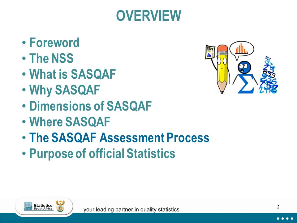 OVERVIEW Foreword The NSS What is SASQAF Why SASQAF