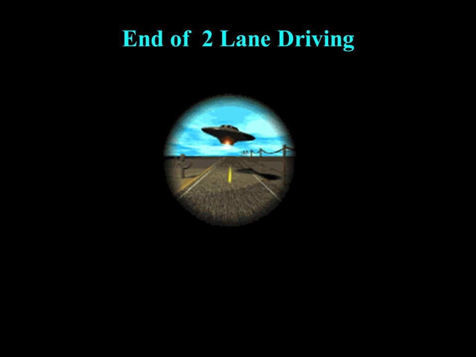 End of 2 Lane Driving