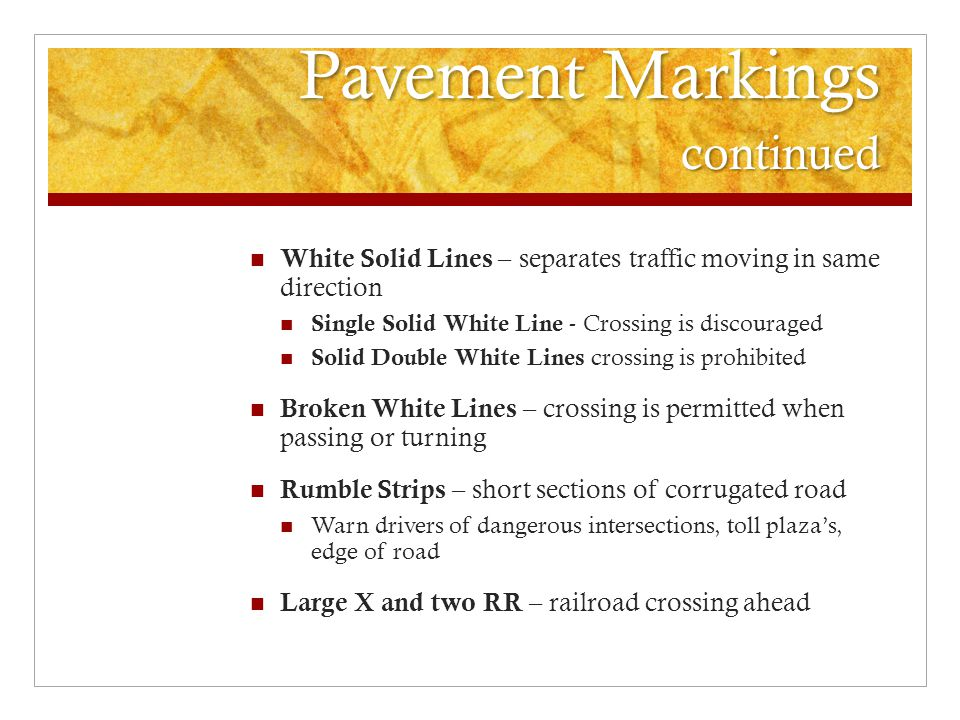 Pavement Markings continued