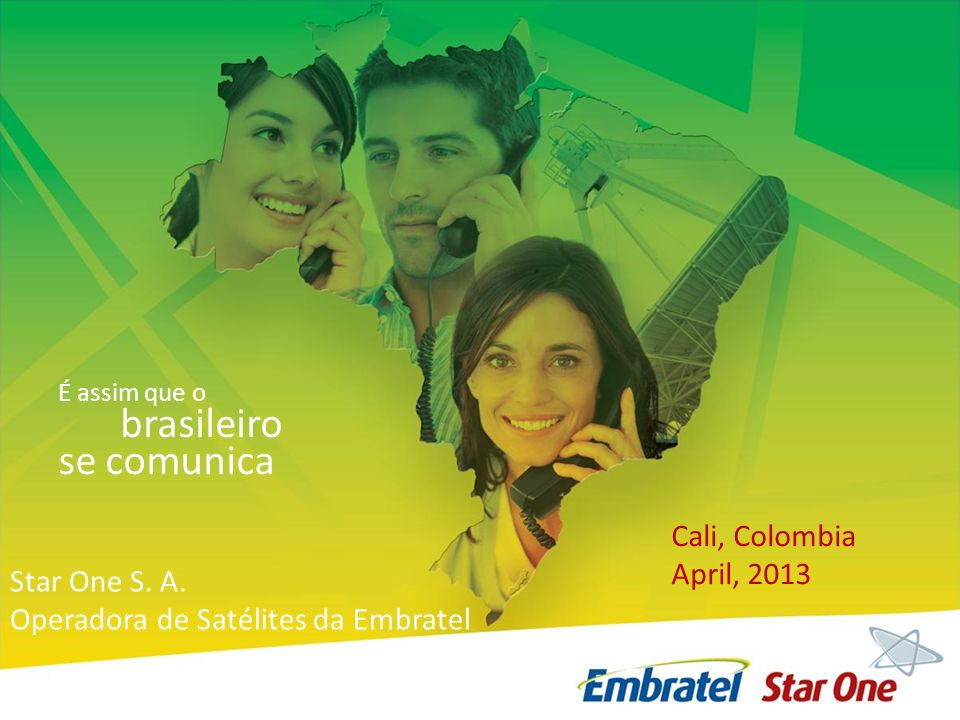 brasileiro se comunica Cali, Colombia April, 2013 Star One S. A.