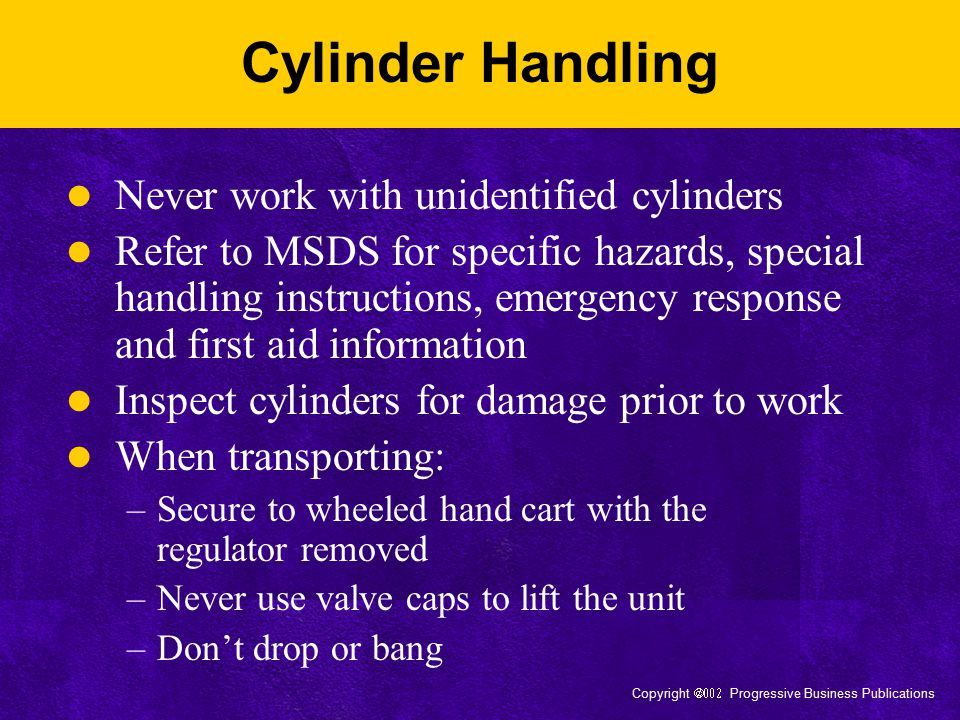 Cylinder Handling Never work with unidentified cylinders