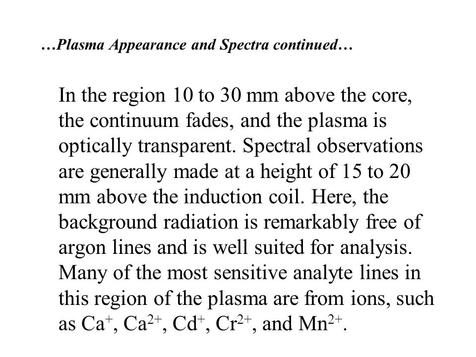 …Plasma Appearance and Spectra continued…