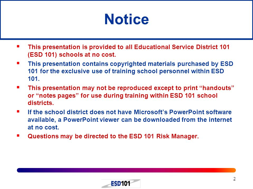 Notice This presentation is provided to all Educational Service District 101 (ESD 101) schools at no cost.