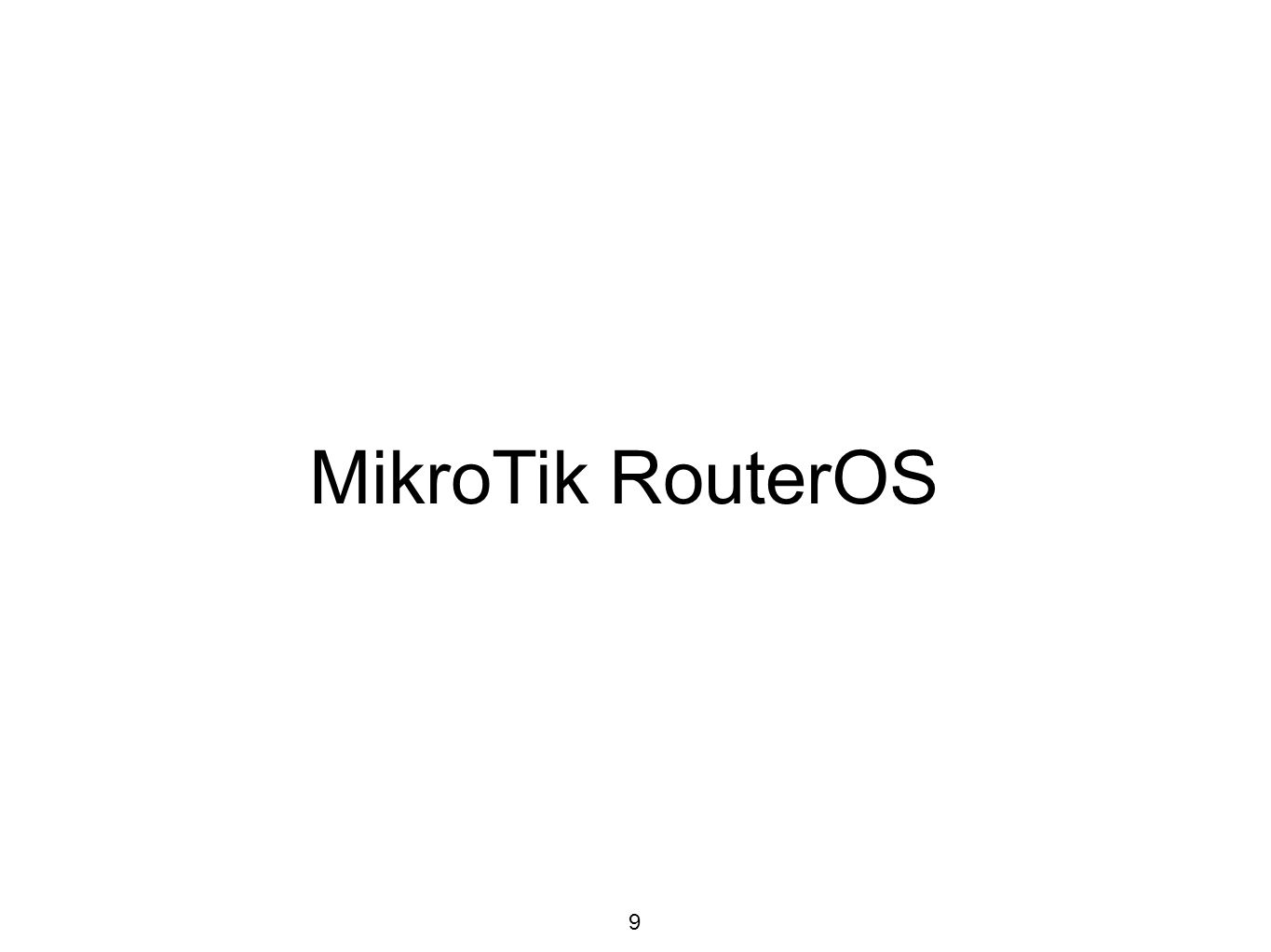 MikroTik RouterOS Training Class - ppt download