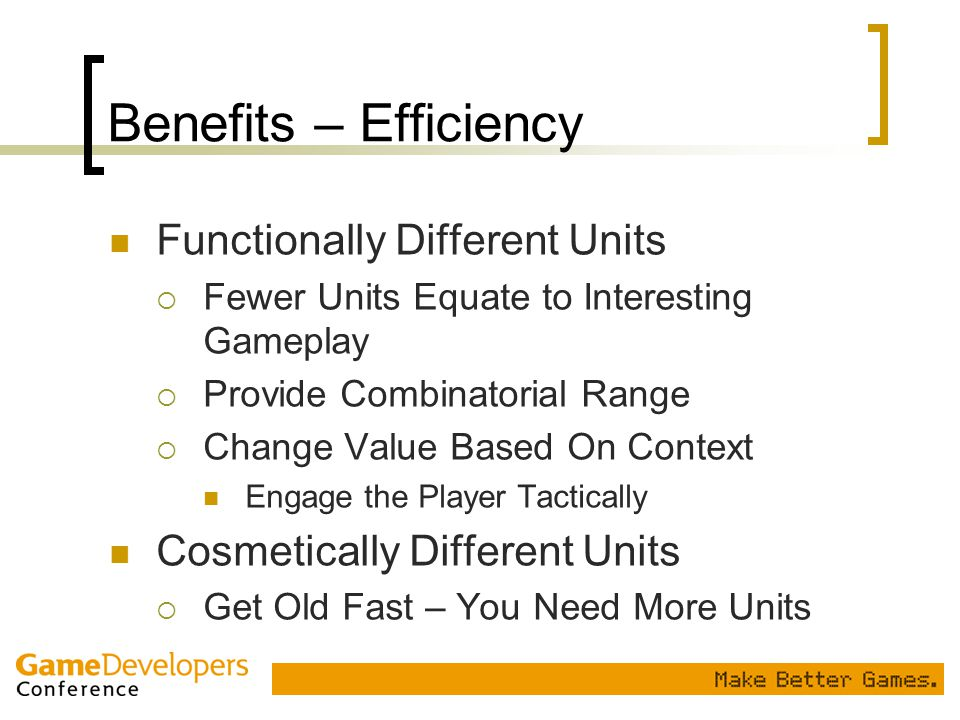 Benefits – Efficiency Functionally Different Units