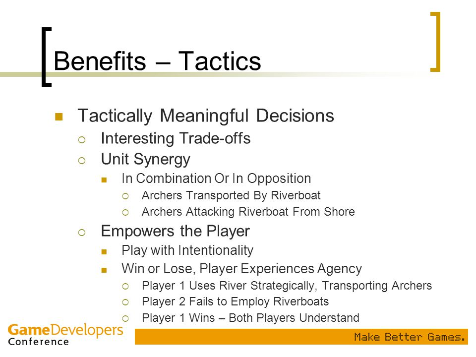 Benefits – Tactics Tactically Meaningful Decisions