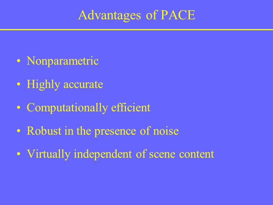 Advantages of PACE Nonparametric Highly accurate