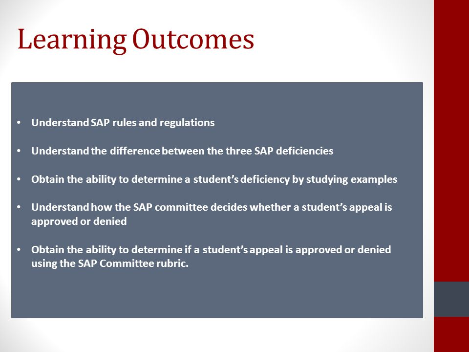 Learning Outcomes Understand SAP rules and regulations