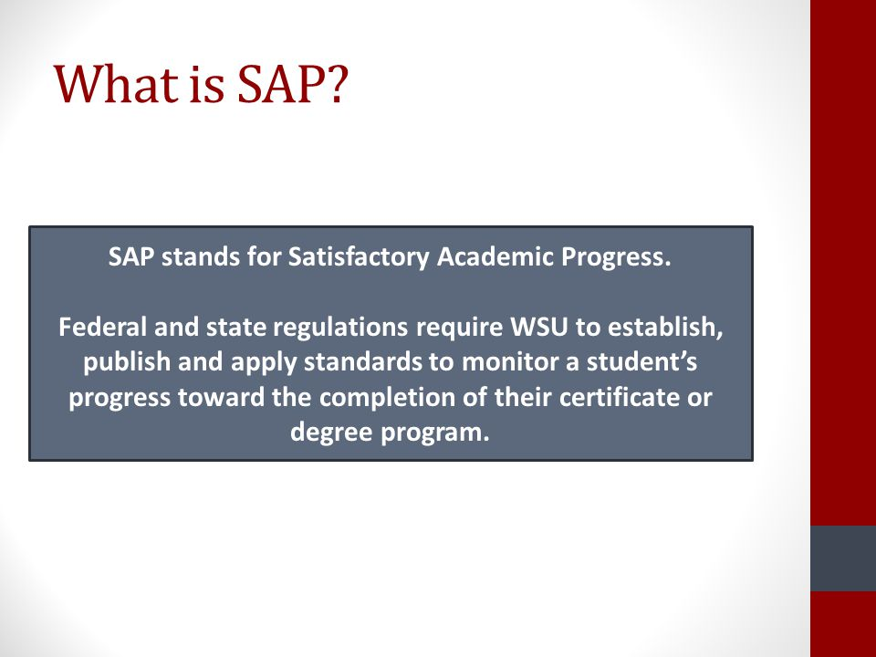 SAP stands for Satisfactory Academic Progress.
