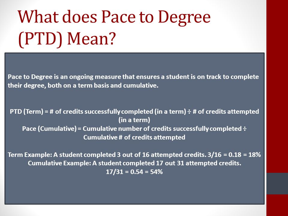 What does Pace to Degree (PTD) Mean