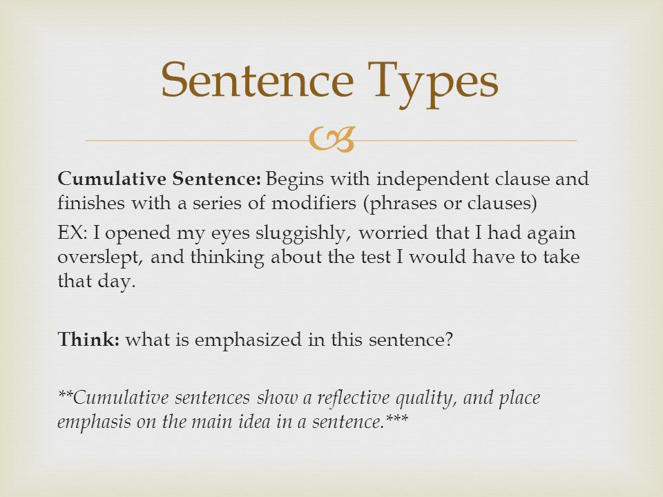 Syntax terms. Loose or cumulative sentence has its main clause at.