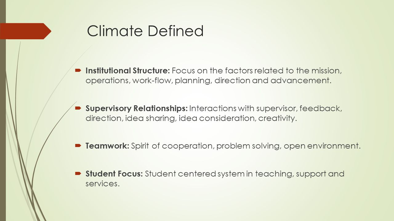 Climate Defined Institutional Structure: Focus on the factors related to the mission, operations, work-flow, planning, direction and advancement.