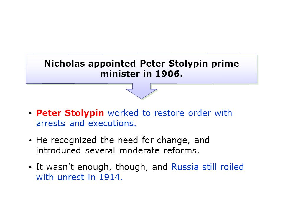 Nicholas appointed Peter Stolypin prime minister in 1906.