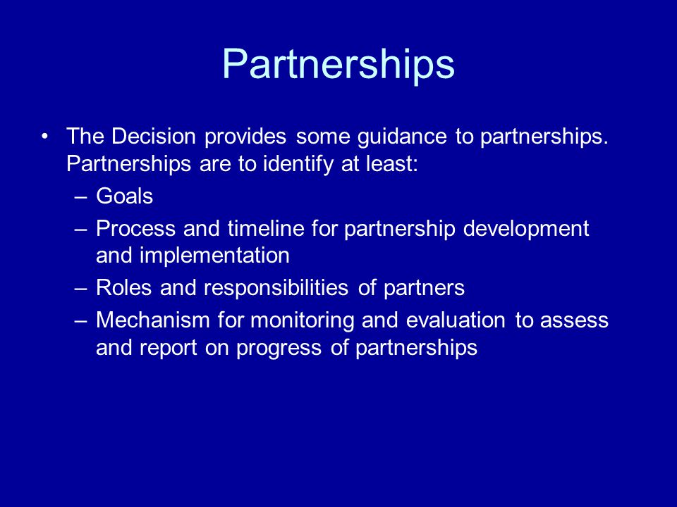 Partnerships The Decision provides some guidance to partnerships. Partnerships are to identify at least: