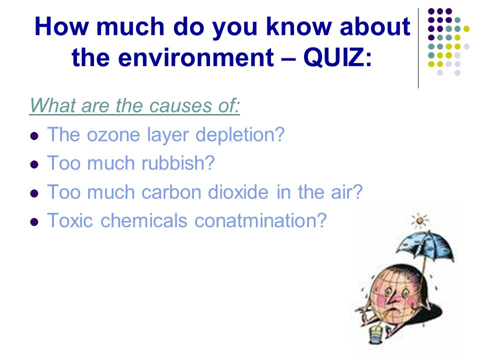How much do you know about the environment – QUIZ: