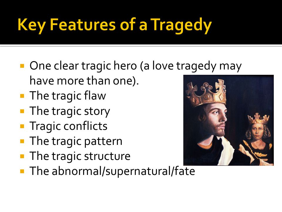 which is a characteristic of a tragedy