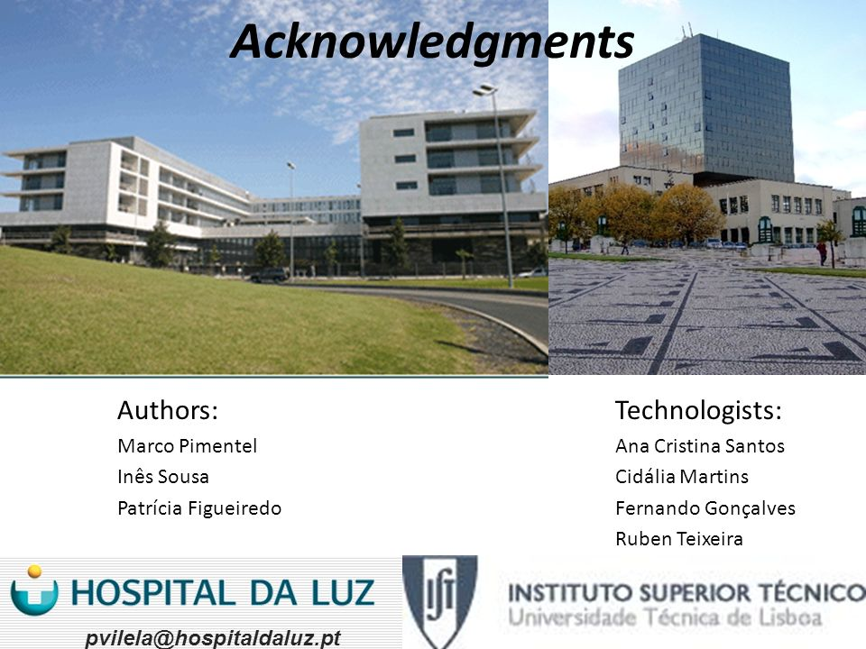Acknowledgments Authors: Technologists: Marco Pimentel Inês Sousa