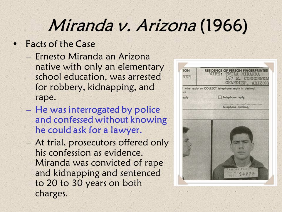 miranda v. arizona persuasive essay Miranda warnings are derived from the us supreme court case miranda v arizona, 384 us 436 (1966) ernesto miranda was a phoenix resident who had dropped out of school before finishing the ninth grade and was known to have some mental instability.