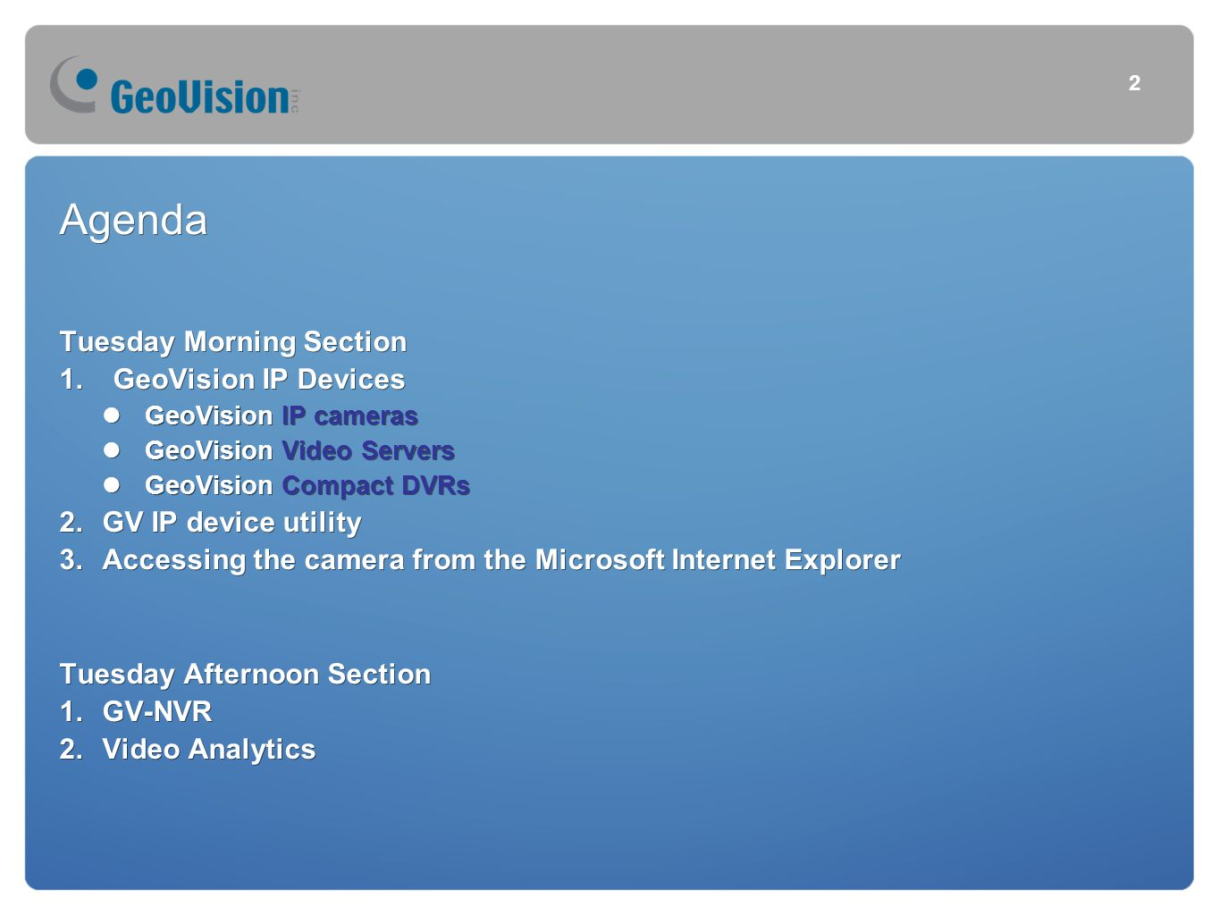 Agenda Tuesday Morning Section GeoVision IP Devices