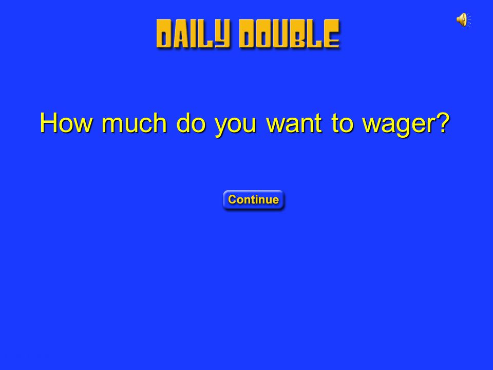 How much do you want to wager
