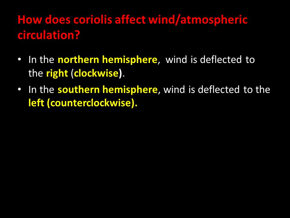 How does coriolis affect wind/atmospheric circulation
