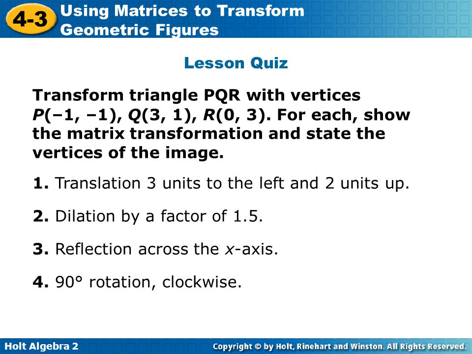 Lesson Quiz Transform triangle PQR with vertices.