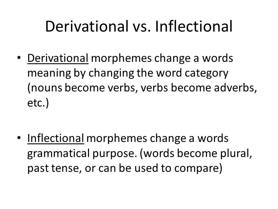 Derivational vs. Inflectional