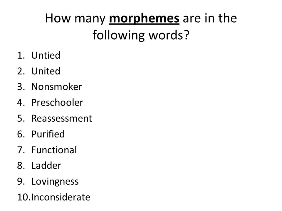 How many morphemes are in the following words