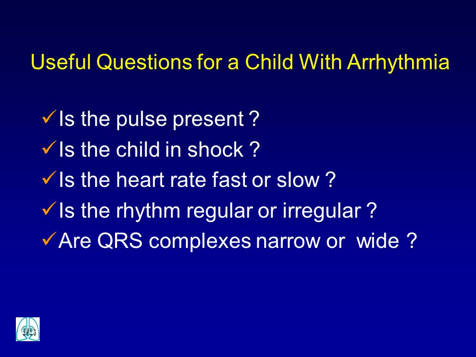 Useful Questions for a Child With Arrhythmia