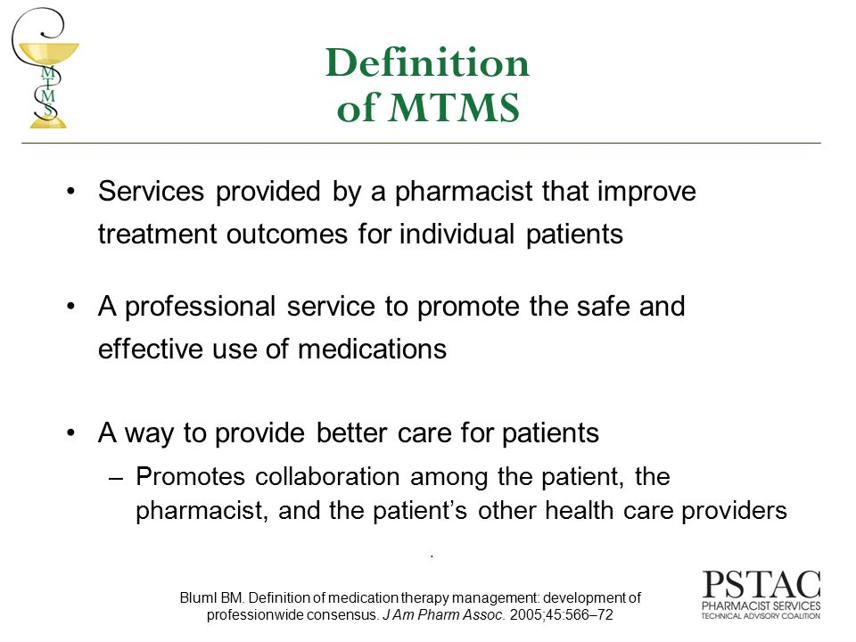 Definition of MTMS Services provided by a pharmacist that improve treatment outcomes for individual patients.