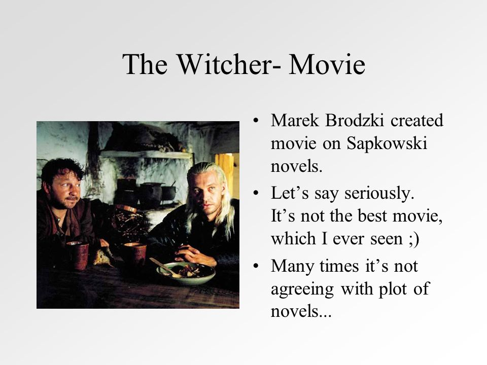 The Witcher- Movie Marek Brodzki created movie on Sapkowski novels.