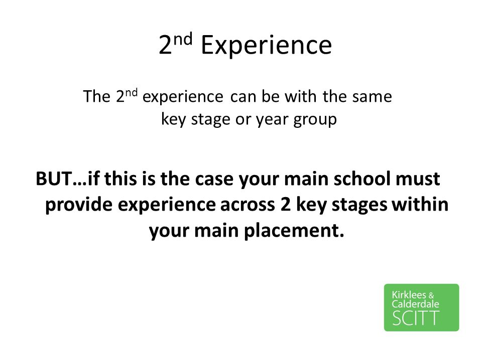 The 2nd experience can be with the same key stage or year group