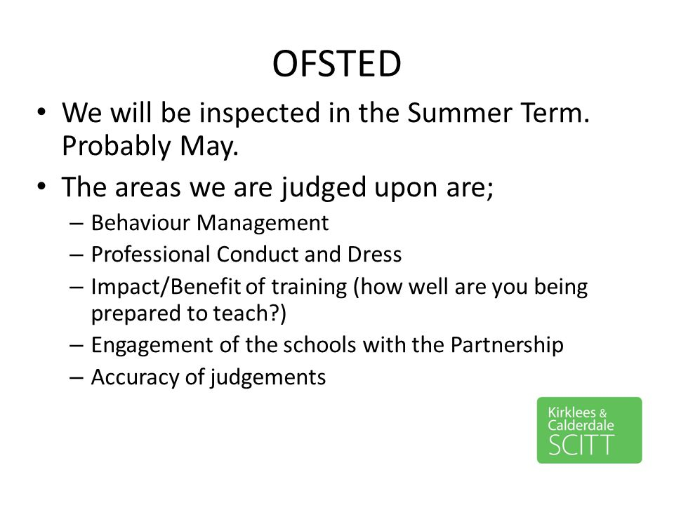 OFSTED We will be inspected in the Summer Term. Probably May.
